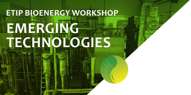 ETIP Bioenergy Workshop on Emerging Technologies